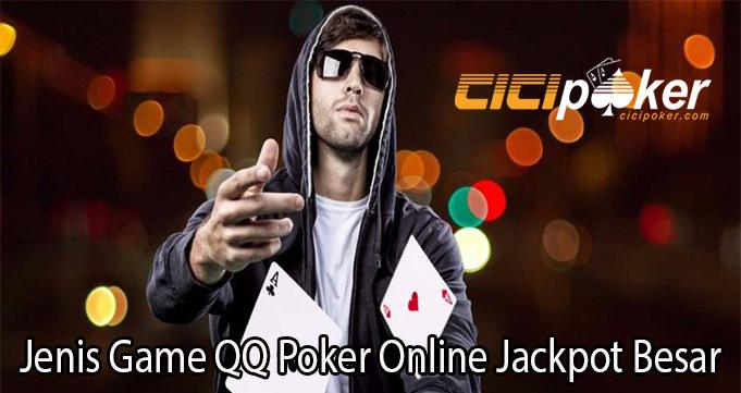 Jenis Game QQ Poker Online Jackpot Besar